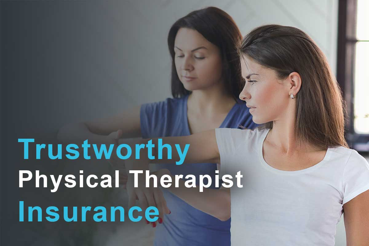 Trustworthy physical therapist insurance