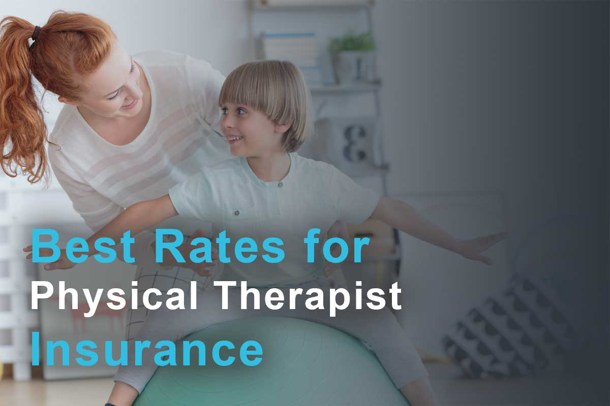 Best rates for Physical Therapist Insurance